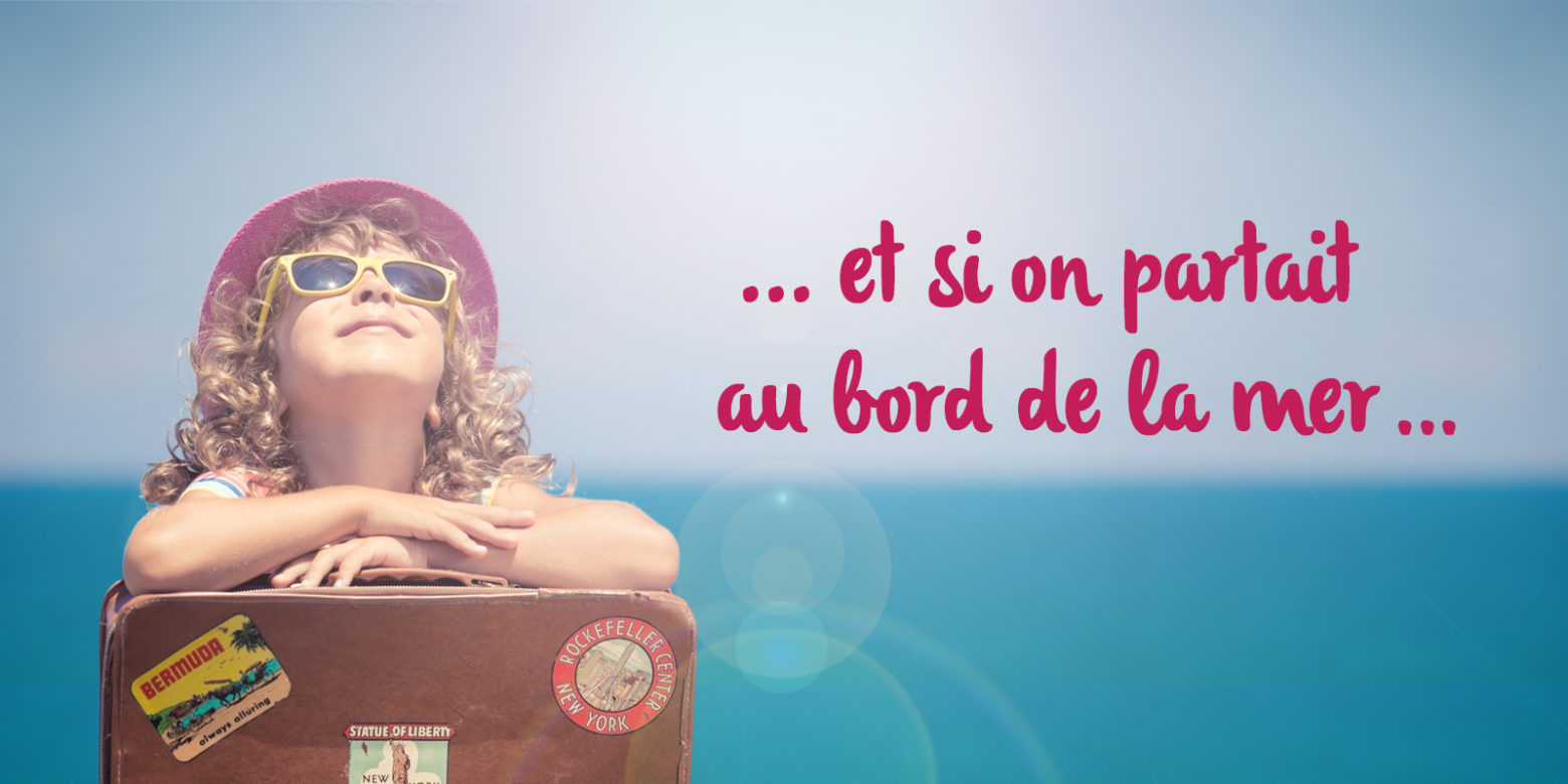 Et_si_on_partait_au_bord_de_la_mer